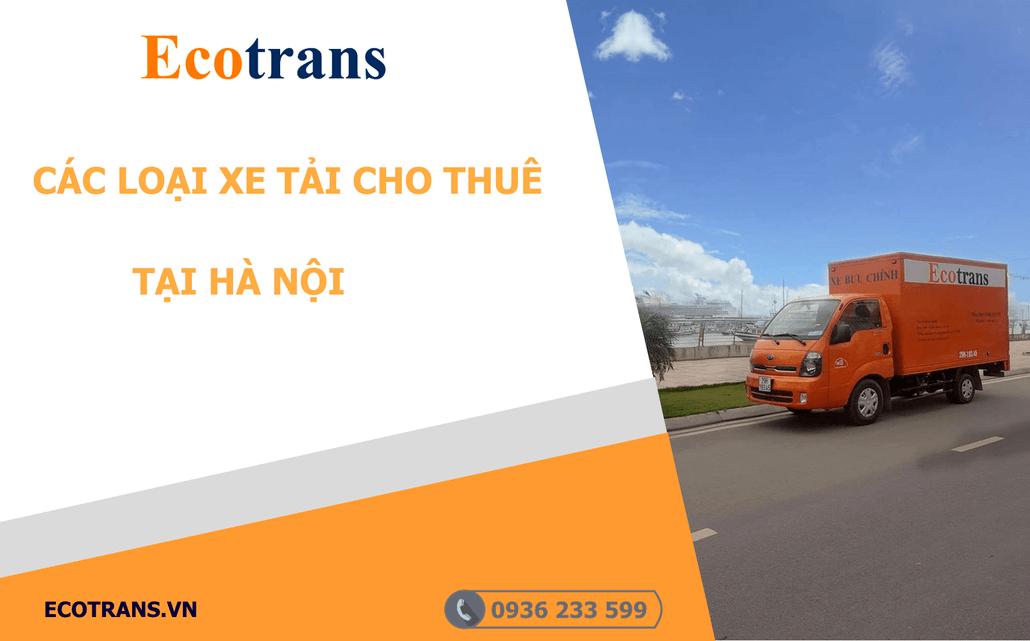 Có nhiều loại xe tải tại Ecotrans