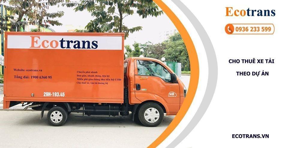 Thuê xe tải theo dự án tại Ecotrans giá rẻ nhất thị trường