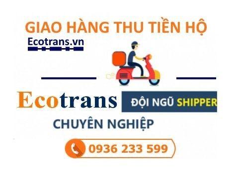 Dịch vụ giao hàng thu tiền hộ uy tín tại Ecotrans